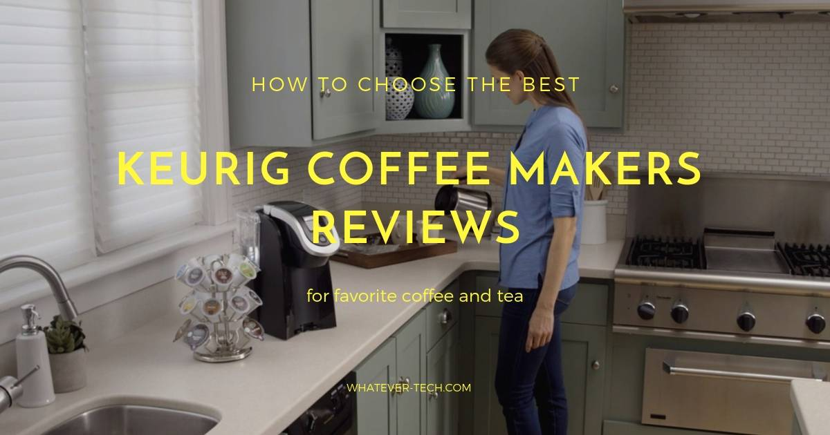 Best Keurig Coffee Makers Reviews