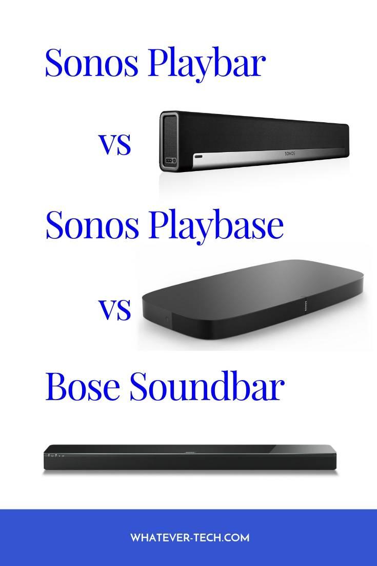 Sonos Playbar vs Sonos Playbase vs Bose Soundbar