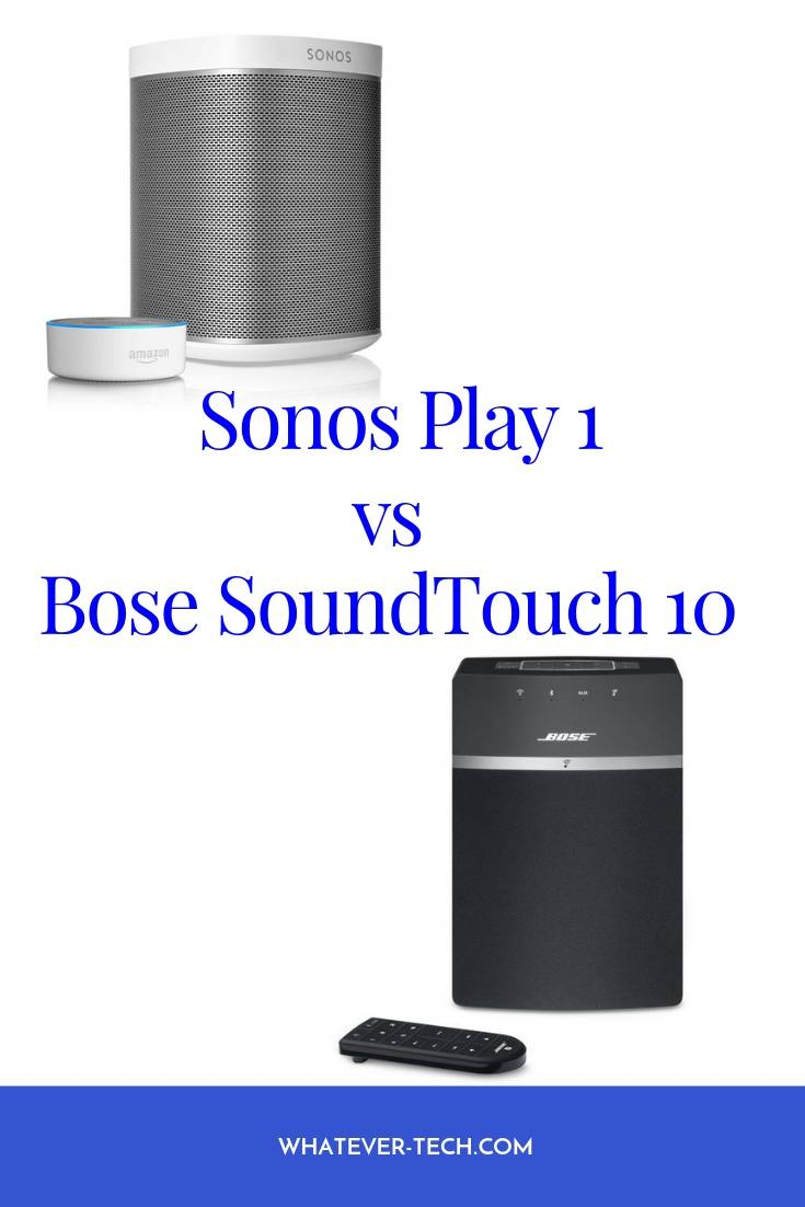 Sonos Play 1 vs Bose SoundTouch 10