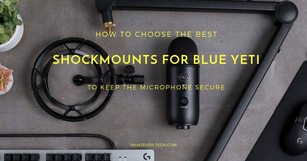 Best Shockmounts for Blue Yeti