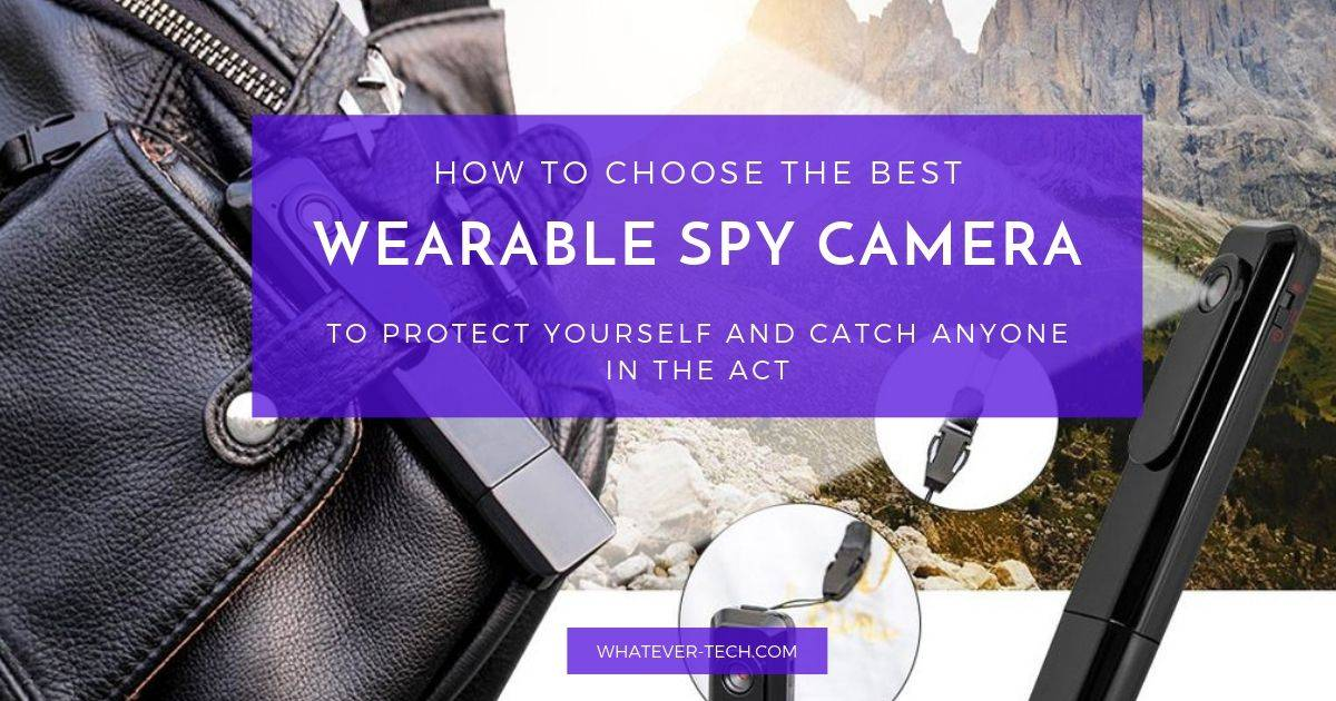 Best Wearable Spy Camera