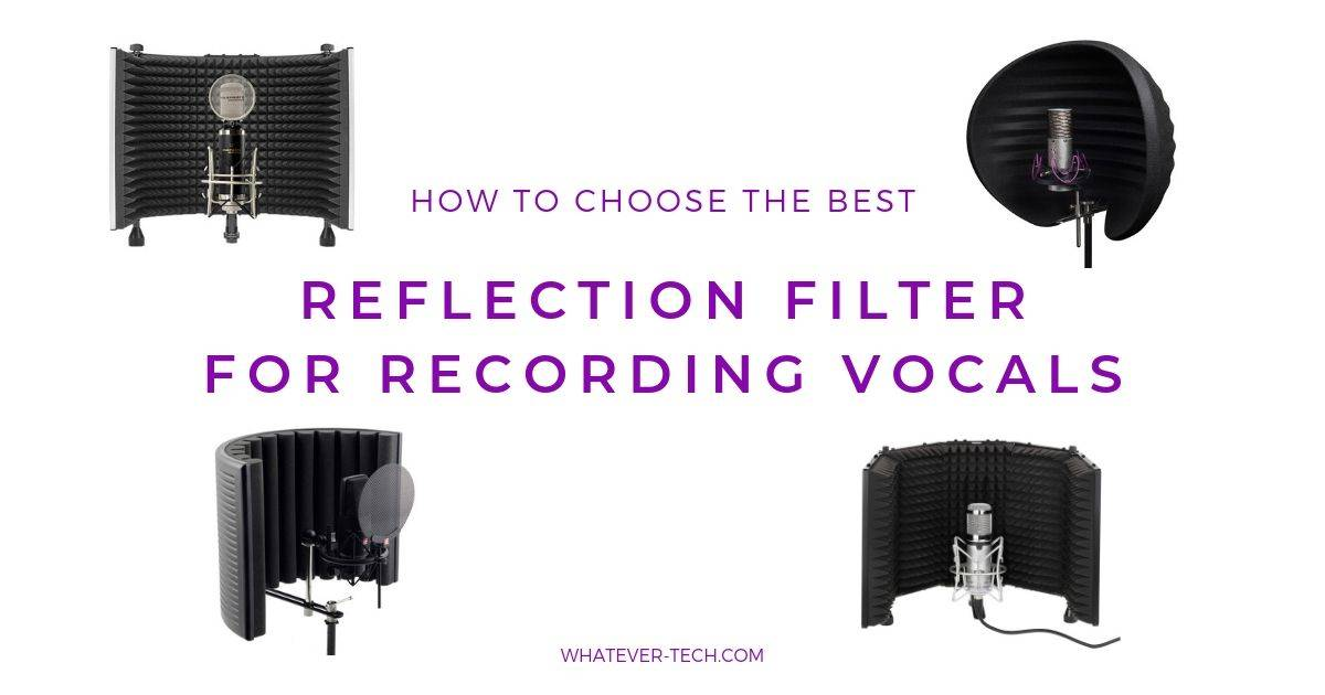Best Reflection Filter for Recording Vocals