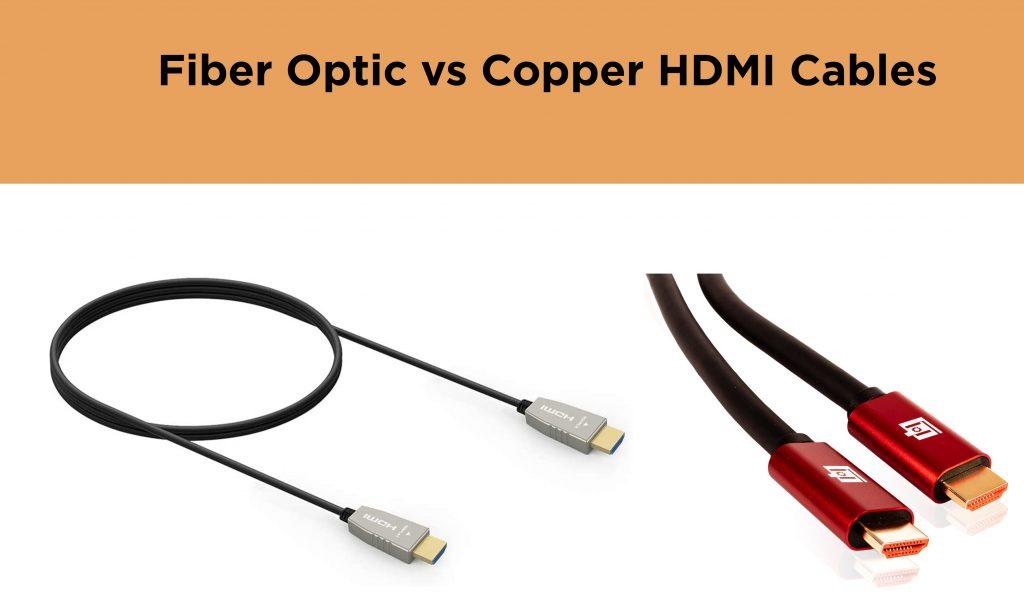Fiber Optic versus Copper HDMI Cables