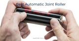Best Automatic Joint Roller – Buyer's Guide