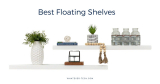 Best Floating Shelves – Buyer's Guide