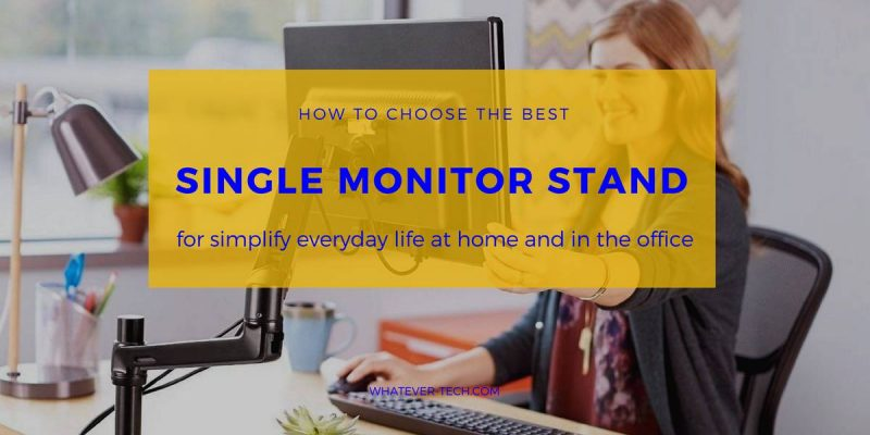 Best Single Monitor Stand – Reviews & Buyer's Guide for 2020