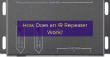 How Does an IR Repeater Work?