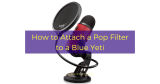 How to Attach a Pop Filter to a Blue Yeti