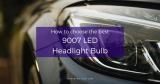 Best 9007 LED Headlight Bulb – Best Buyer's Guide