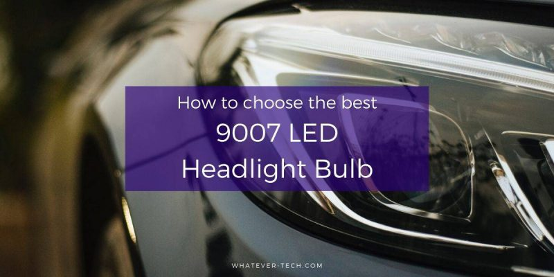 Best 9007 LED Headlight Bulb – Best Buyer's Guide