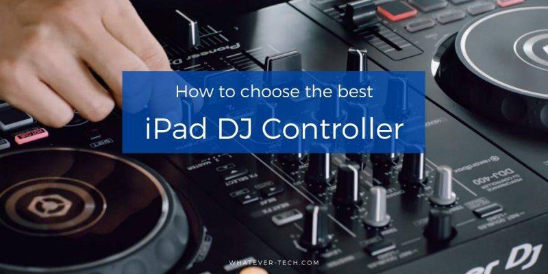 Best iPad DJ Controller – Best Buyer's Guide
