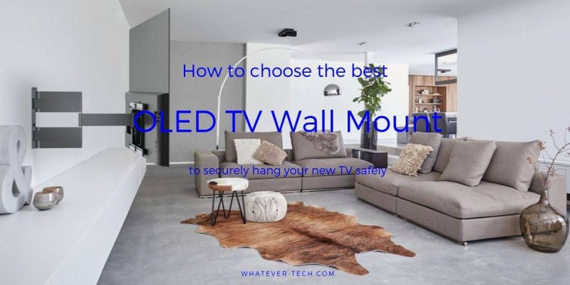 Best OLED TV Wall Mount That Will Make Any Screen Secure – Best Buyer's Guide