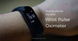 Best Wrist Pulse Oximeter – Best Buyer's Guide