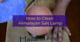 How to Clean Himalayan Salt Lamp